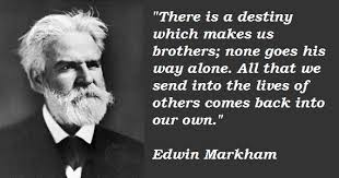 Edwin-Markham All we send out.jpeg